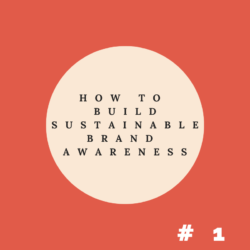 Sustainable brand awareness strategy